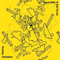 Black Milk & Nat Turner - Sunday Outtakes [Limited Edition 7in]