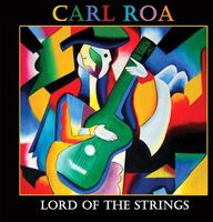 Carl Roa - Lord of the Strings