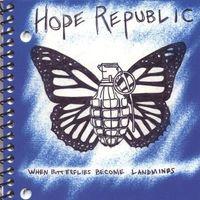 Hope Republic - When Butterflies Become Landmi