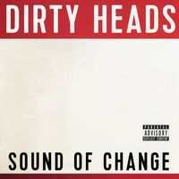 Dirty Heads - Sound Of Change [Vinyl]