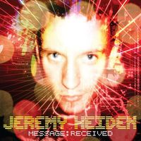 Jeremy Heiden - Message: Received [Single]