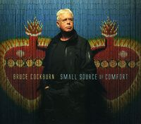 Bruce Cockburn - Small Source of Comfort