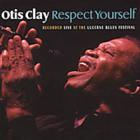 Otis Clay - Respect Yourself