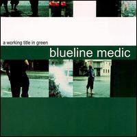 Blueline Medic - A Working Title in Green