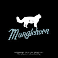 Explosions In The Sky & David Wingo - Manglehorn: An Original Motion Picture Soundtrack [Vinyl]