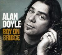 Alan Doyle - Boy On Bridge [Import]