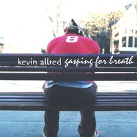 Kevin Allred - Gasping For Breath
