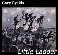 Gary Gyekis - Little Ladder