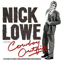 Nick Lowe - Nick Lowe And His Cowboy Outfit (Dig)