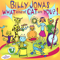Billy Jonas - What Kind Of Cat Are You?