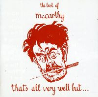Mccarthy - That's All Very Well But