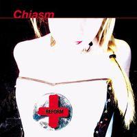 Chiasm - Reform