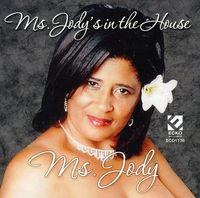 Ms. Jody - Ms. Jody's In The House
