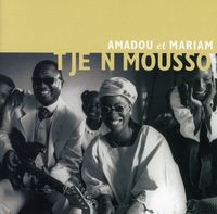 Amadou Et Mariam - Tje Ni Mousso