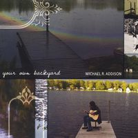 Michael R. Addison - Your Own Back Yard