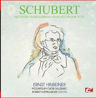 Schubert - Deutsche Messe (German Mass) F Major D.872 (Rmst)