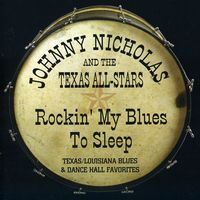 Johnny Nicholas - Rockin My Blues to Sleep