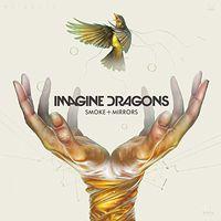 Imagine Dragons - Smoke + Mirrors: Deluxe [Import]