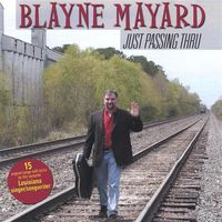 Blayne Mayard - Just Passing Thru