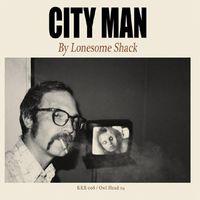 Lonesome Shack - City Man