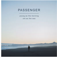 Passenger - Young As The Morning Old As The Sea [2LP]