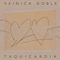 Vainica Doble - Taquicardia