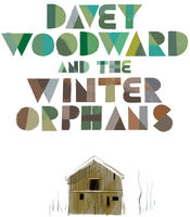Davey Woodward / Winter Orphans - Davey Woodward And The Winter Orphans