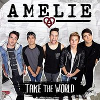 Amelie - Take the World