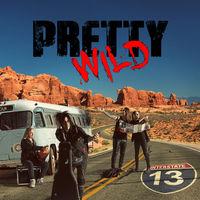 Pretty Wild - Interstate 13