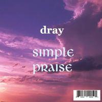 D. Ray - Simple Praise
