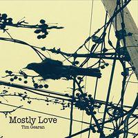 Tim Gearan - Mostly Love