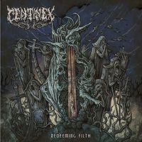 Centinex - Redeeming Filth [Import]