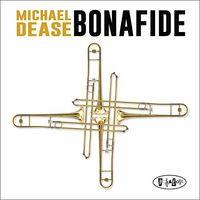 Michael Dease - Bonafide