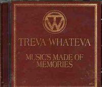 Treva Whateva - Music's Made of Memories