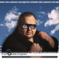 Carlo Sabatini - E Non Smetto di Sognare