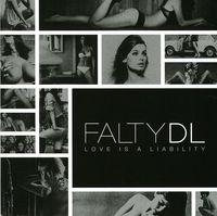FaltyDL - Love Is a Liability