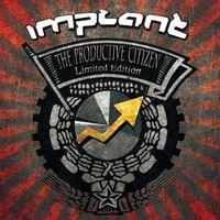 Implant - Productive Citizen