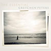 Gretchen Peters - Essential Gretchen Peters