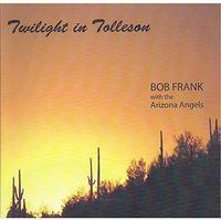 Bob Frank - Twilight In Tolleson