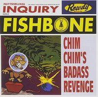 Fishbone - Chim Chim's Bad Ass (Hol)