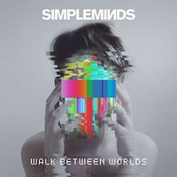 Simple Minds - Walk Between Worlds [Indie Exclusive Limited Edition Deluxe LP]