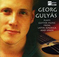 Georg Gulyas - Guitar Music Latin America