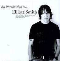 Elliott Smith - Introduction To Elliott Smith