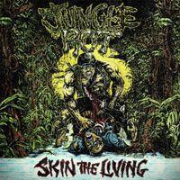 Jungle Rot - Skin The Living