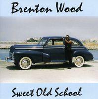 Brenton Wood - Sweet Old School
