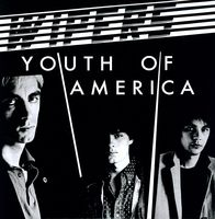 Wipers - Youth Of America [Reissue]