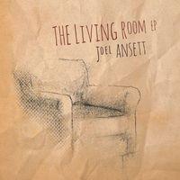 Joel Ansett - The Living Room - Ep
