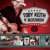 Toby Keith - 5 Rounds