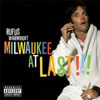 Rufus Wainwright - Milwaukee At Last