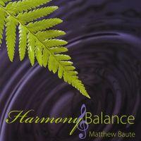 Matthew Baute - Harmony & Balance